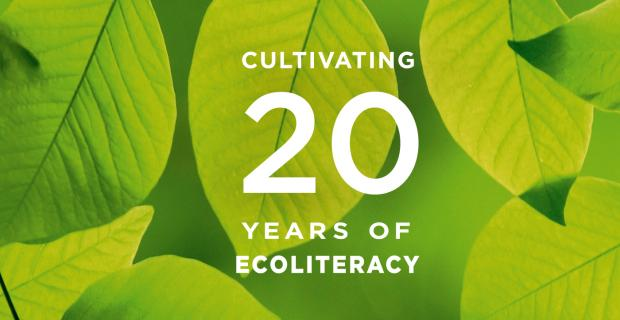 cultivating 20 years of ecoliteracy
